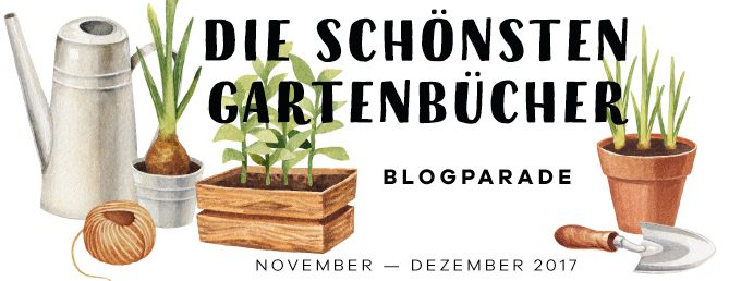 Gartenbuch Blogparade.Die besten Gartenbücher vorgestellt von Gartenbloggern.