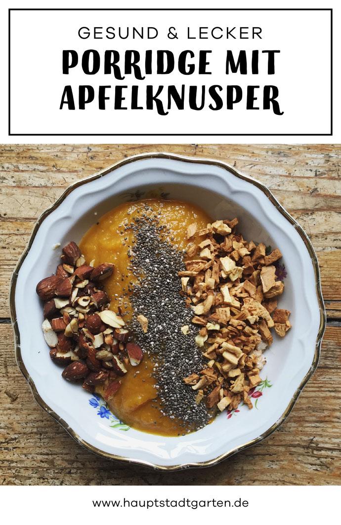 Gesundes und leckeres Porridge, mit selbst gemachtem Apfelknusper und Mandelkrokant, das Ihr auch vegan zubereiten könnt. Super auch zum Detox im neuen Jahr.